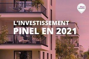 INVESTISSEMENT PINEL EN 2021